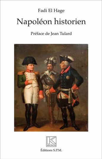 Couverture du livre « Napoleon Historien » de Fadi El Hage aux éditions Spm Lettrage