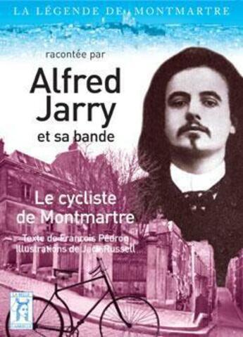 Couverture du livre « Alfred Jarry, le cycliste de bohème » de Francois Pedron aux éditions La Belle Gabrielle