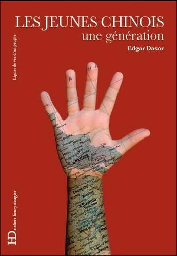 Couverture du livre « Les jeunes Chinois ; une génération » de Eric Edgar-Rosa aux éditions Ateliers Henry Dougier