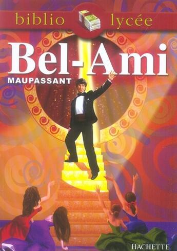 Couverture du livre « Bel-Ami » de Guy de Maupassant et Herbinet aux éditions Hachette Education