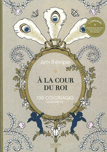 Couverture du livre « Art-Therapie ; A La Cour Du Roi » de Géraldine Meo aux éditions Hachette Pratique