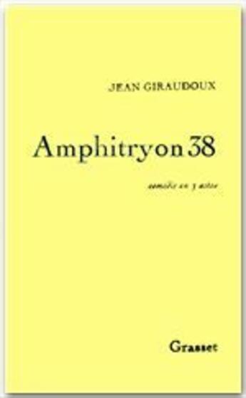 Couverture du livre « Amphitryon 38 » de Jean Giraudoux aux éditions Grasset Et Fasquelle
