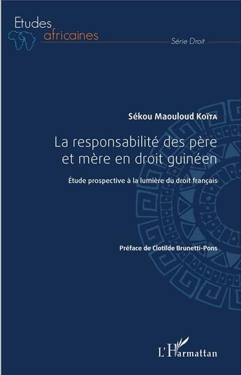 Couverture du livre « La responsabilité des père et mère en droit guinéen ; étude propspective à la lumière du droit francais » de Sekou Maouloud Koita aux éditions L'harmattan