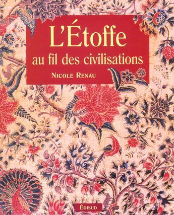 Couverture du livre « Etoffe au fil des civilisations l » de Nicole Renau aux éditions Edisud
