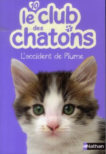 Couverture du livre « Club des chatons t.10 ; l'accident de plume » de Christelle Chatel aux éditions Nathan