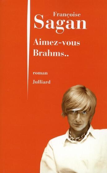 Couverture du livre « Aimez-vous Brahms... » de Françoise Sagan aux éditions Julliard