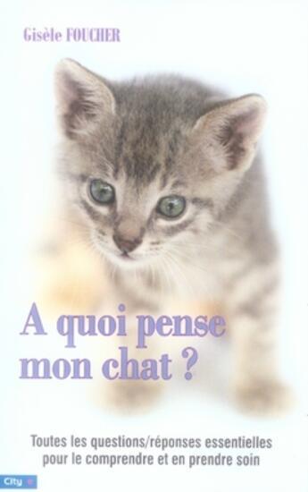 Couverture du livre « À quoi pense mon chat ? » de Foucher-G aux éditions City