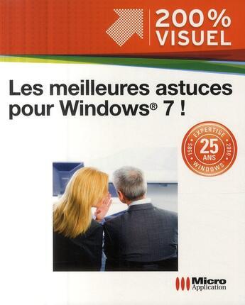 Couverture du livre « Les meilleures astuces pour Windows 7 ! » de Olivier Abou aux éditions Micro Application