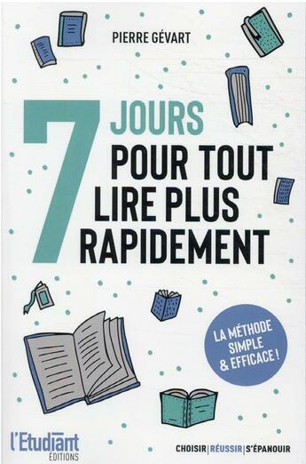 Couverture du livre « 7 jours pour tout lire plus rapidement » de Pierre Gevart aux éditions L'etudiant