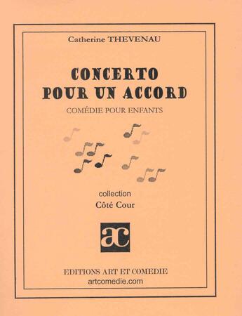 Couverture du livre « Concerto pour un accord » de Catherine Theveneau aux éditions Art Et Comedie