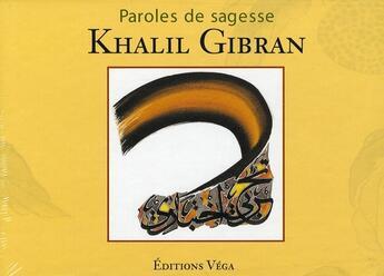 Couverture du livre « Paroles de sagesses khalil gibran » de Khalil Gibran aux éditions Vega