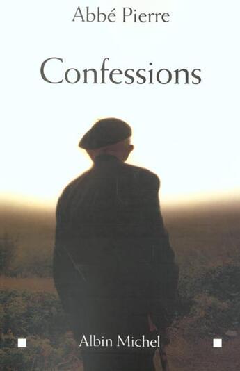 Couverture du livre « Confessions » de Abbe Pierre aux éditions Albin Michel