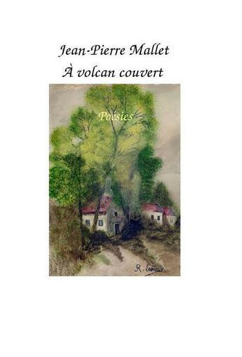 Couverture du livre « À volcan couvert » de Jean-Pierre Mallet aux éditions Syllabaire Editions