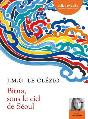 Couverture du livre « Bitna, sous le ciel de seoul - livre audio 1 cd mp3 » de Jean-Marie Gustave Le Clezio aux éditions Audiolib