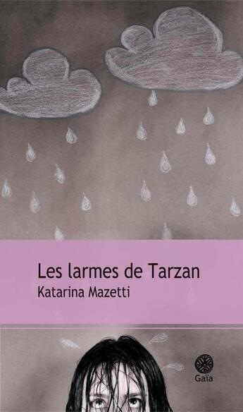 Couverture du livre « Les larmes de Tarzan » de Katarina Mazetti aux éditions Gaia Editions