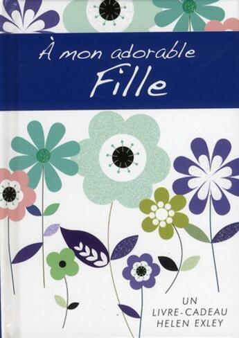 Couverture du livre « À mon adorable fille » de Helen Exley aux éditions Exley