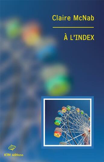 Couverture du livre « À l'index » de Claire Mcnab aux éditions Ktm Editions