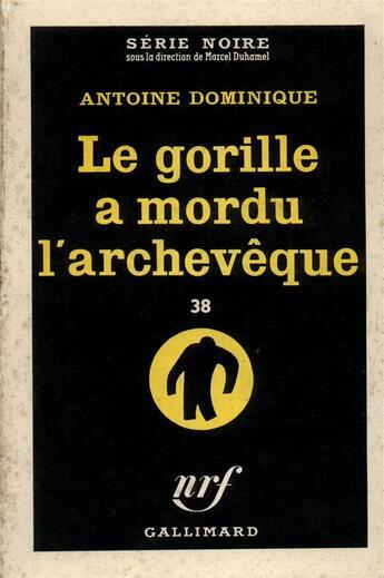 Couverture du livre « Le gorille a mordu l'archeveque » de Dominique A.-L. aux éditions Gallimard