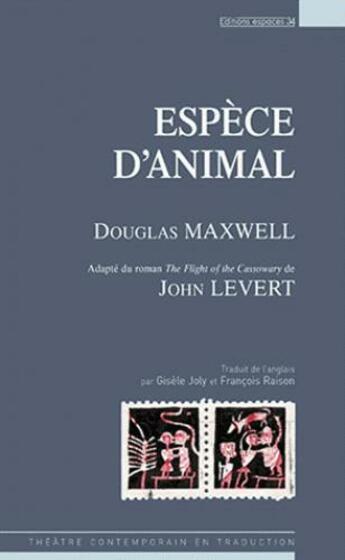 Couverture du livre « Espèce d'animal » de Douglas Maxwell aux éditions Espaces 34