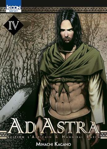 Couverture du livre « Ad Astra ; Scipion l'Africain & Hannibal Barca T.4 » de Mihachi Kagano aux éditions Ki-oon