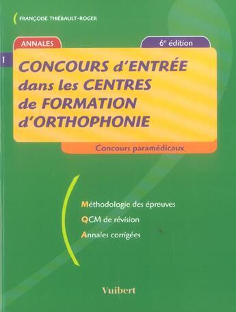 Couverture du livre « Concours D'Entree Dans Les Centres De Formation D'Orthophonie » de Francoise Thiebault-Roger aux éditions Vuibert