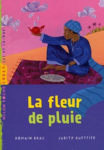 Couverture du livre « La fleur de pluie » de Judith Gueyfier et Romain Drac aux éditions Milan