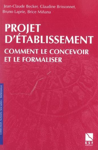 Couverture du livre « Concevoir et formaliser son projet d' etablissement ou de service » de Brissonnet C aux éditions Esf Editeur