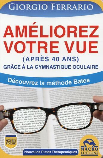 Couverture du livre « Améliorez votre vue après 40 ans grâce à la gymnastique oculaire » de Giorgio Ferrario aux éditions Macro Editions