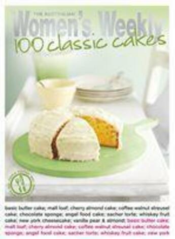 Couverture du livre « 100 Classic Cakes » de The Australian Women'S Weekly aux éditions The Australian Women's Weekly