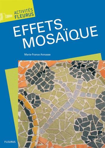 Couverture du livre « Activités fleurus t.3 ; effets mosaïque » de Marie-France Annasse aux éditions Fleurus