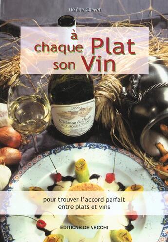 Couverture du livre « A Chaque Plat Son Vin » de Helene Chevet aux éditions De Vecchi