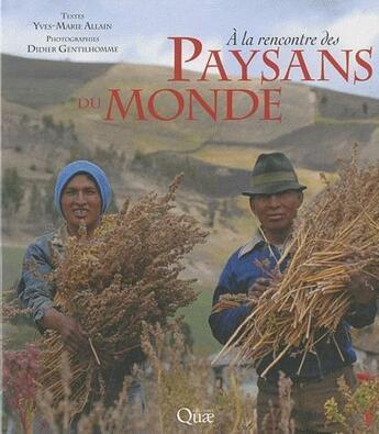 Couverture du livre « À la rencontre des paysans du monde » de Yves-Marie Allain et Didier Gentilhomme aux éditions Quae