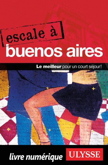 Couverture du livre « Escale à Buenos Aires » de Collectif aux éditions Ulysse