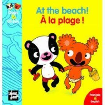 Couverture du livre « At the beach ! ; à la plage ! » de Amelie Graux et Mellow aux éditions Talents Hauts