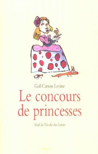 Couverture du livre « Le concours de princesses » de Gail Carson Levine aux éditions Ecole Des Loisirs