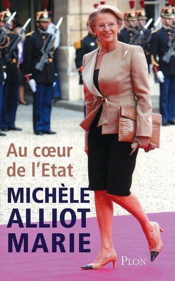 Couverture du livre « Au coeur de l'Etat » de Michele Alliot-Marie aux éditions Plon