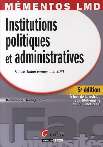 Couverture du livre « Institutions politiques et administratives » de Grandguillot Dominiq aux éditions Gualino