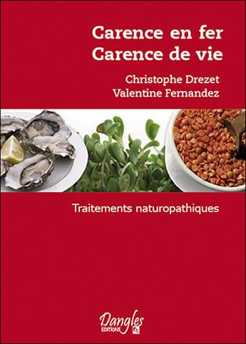 Couverture du livre « Carence en fer, carence de vie » de Drezet/Fernandez aux éditions Dangles