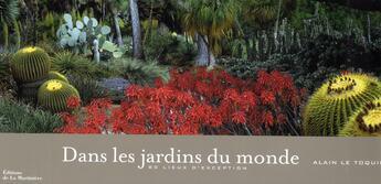 Couverture du livre « Dans les jardins du monde ; 80 lieux d'exception » de Alain Le Toquin aux éditions La Martiniere