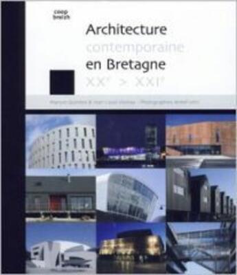 Couverture du livre « Architecture contemporaine en Bretagne XXe-XXIe siècle » de Maryse Quintonm et Jean-Louis Violau aux éditions Coop Breizh