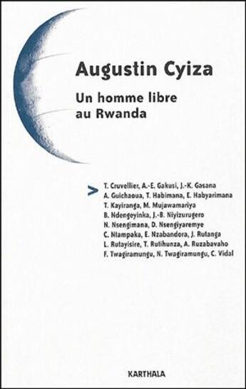 Couverture du livre « Augustin Cyiza ; un homme libre au Rwanda » de Collectif aux éditions Karthala