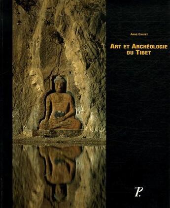 Couverture du livre « Art et archéologie du Tibet » de Anne Chayet aux éditions Picard