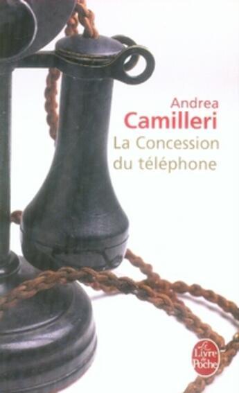 Couverture du livre « La concession du téléphone » de Andrea Camilleri aux éditions Lgf