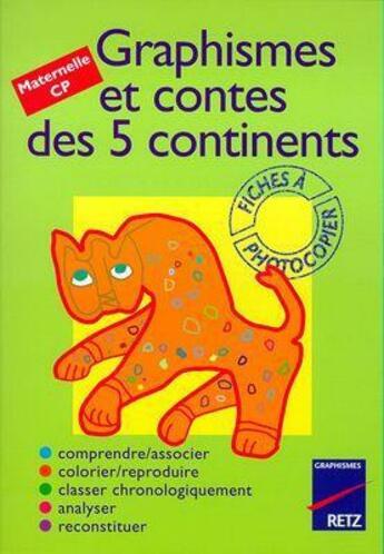 Couverture du livre « Graphismes et contes des 5 continents » de Magdalena Guirao-Jullien aux éditions Retz