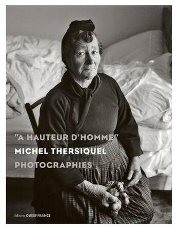 Couverture du livre « A Hauteur D'Homme, Michel Thersiquel, Photographies » de Le Bozec-Le Lamer aux éditions Ouest France