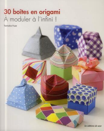 Couverture du livre « 30 boîtes en origami ; à moduler à l'infini ! » de Tomoko Fuse aux éditions De Saxe