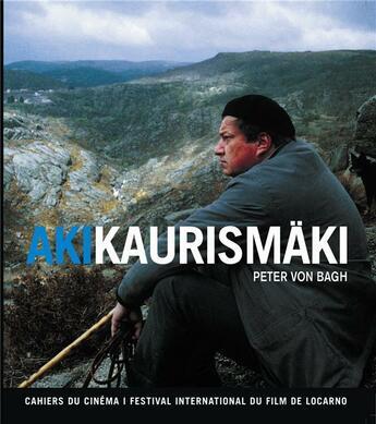 Couverture du livre « Aki kaurismäki » de Peter Von Bagh aux éditions Cahiers Du Cinema