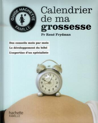 Couverture du livre « Calendrier de ma grossesse » de Rene Frydman aux éditions Hachette Pratique
