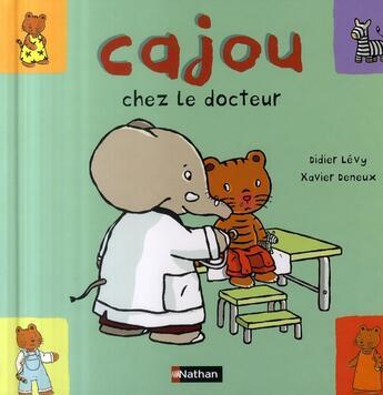 Couverture du livre « Cajou chez le docteur » de Levy/Deneux aux éditions Nathan