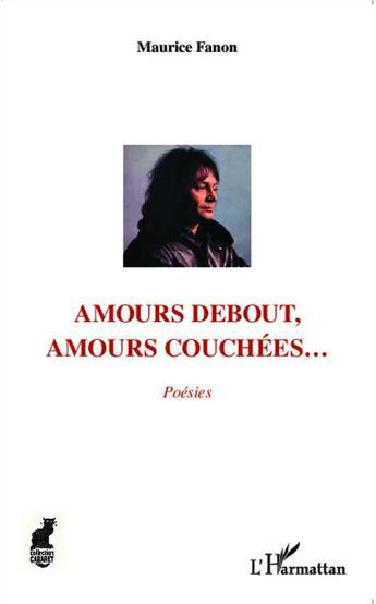 Couverture du livre « Amours debout, amours couchées... » de Maurice Fanon aux éditions L'harmattan